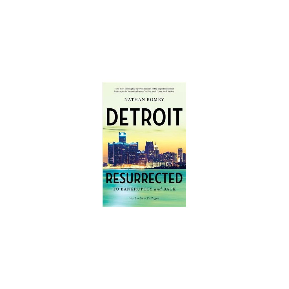 Detroit Resurrected : To Bankruptcy and Back (Reprint) (Paperback) (Nathan Bomey)
