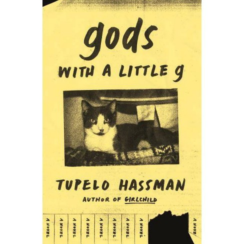 Gods with a Little G - by  Tupelo Hassman (Hardcover) - image 1 of 1