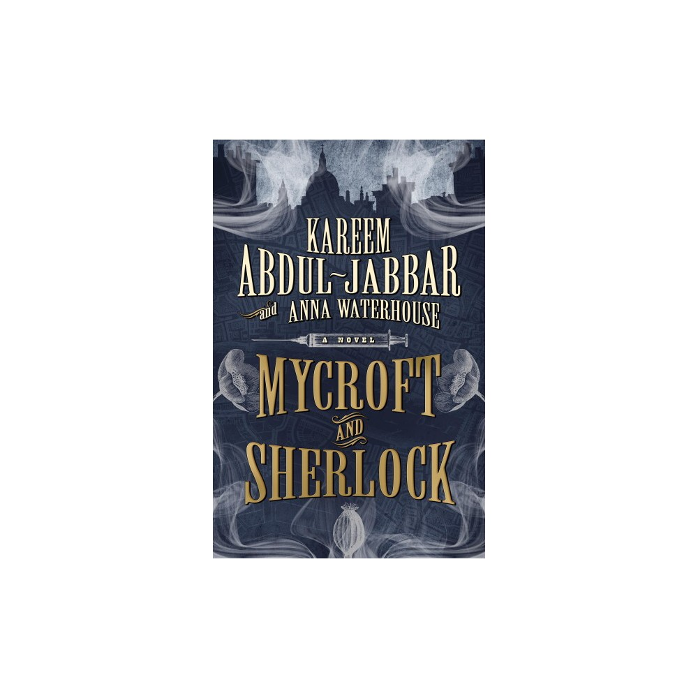 Mycroft and Sherlock - by Kareem Abdul-Jabbar & Anna Waterhouse (Hardcover)