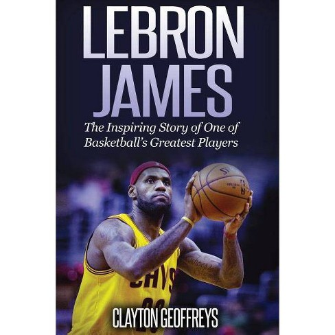 LeBron James - (Basketball Biography Books) by  Clayton Geoffreys (Paperback) - image 1 of 1