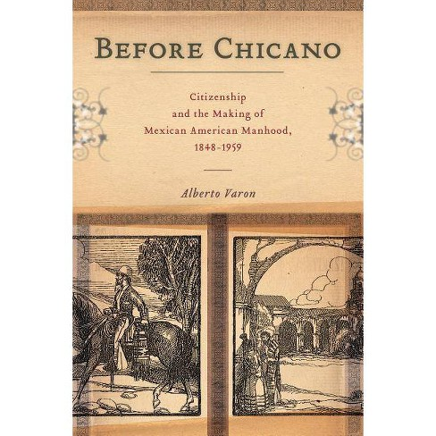 Before Chicano - (America and the Long 19th Century) by  Alberto Varon (Hardcover) - image 1 of 1