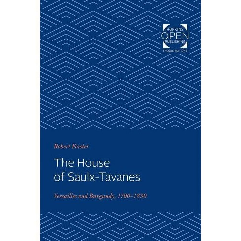The House of Saulx-Tavanes - by  Robert Forster (Paperback) - image 1 of 1