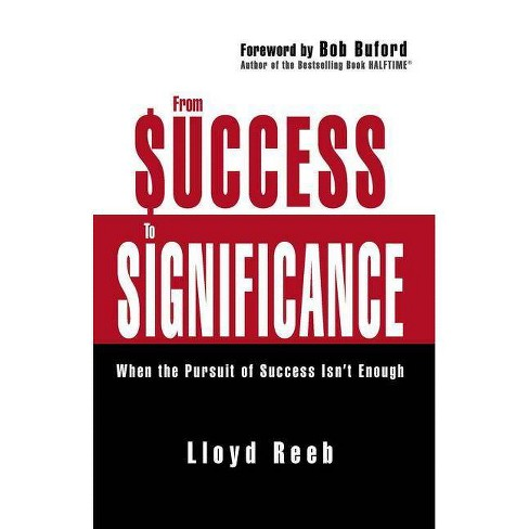 From Success to Significance - by  Lloyd Reeb (Paperback) - image 1 of 1