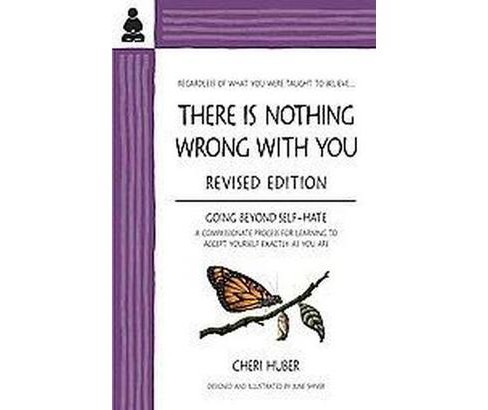 There Is Nothing Wrong With You : Regardless of What You Were Taught to Believe (Revised) (Paperback) - image 1 of 1