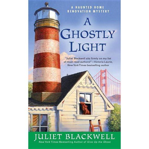 A Ghostly Light - (Haunted Home Renovation) by  Juliet Blackwell (Paperback) - image 1 of 1
