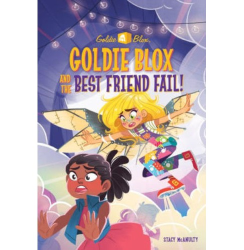 Goldie Blox and the Best Friend Fail! -  by Stacy McAnulty (Paperback) - image 1 of 1