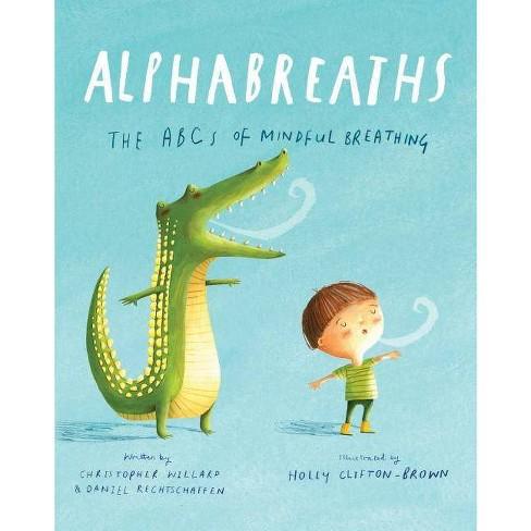 Alphabreaths - by  Christopher Willard & Daniel Rechtschaffen (Hardcover) - image 1 of 1