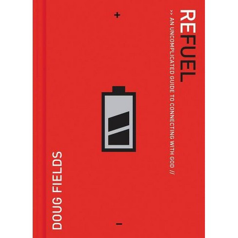 Refuel - by  Doug Fields (Paperback) - image 1 of 1