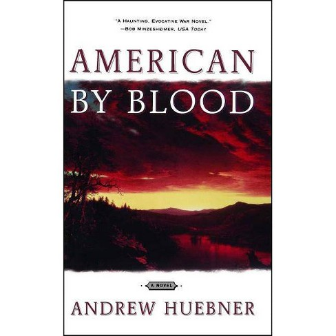 American by Blood - by  Andrew Huebner (Paperback) - image 1 of 1
