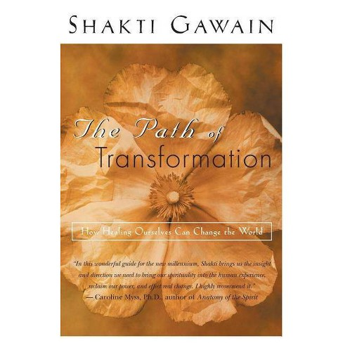 The Path of Transformation - by  Shakti Gawain (Paperback) - image 1 of 1