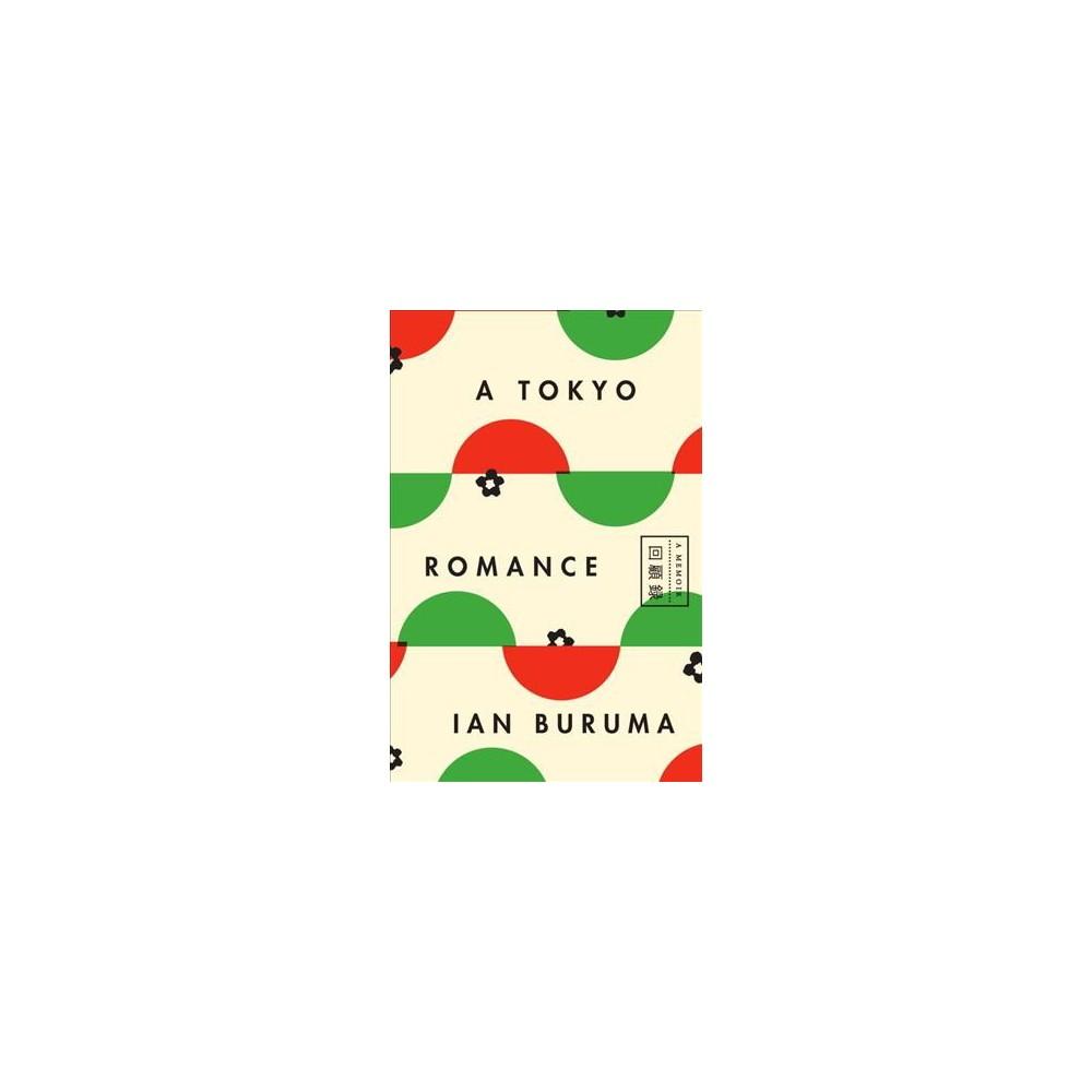 Tokyo Romance - by Ian Buruma (Hardcover)