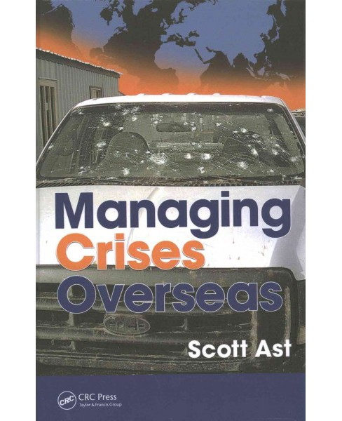 Managing Crises Overseas (Hardcover) (Scott Ast) - image 1 of 1