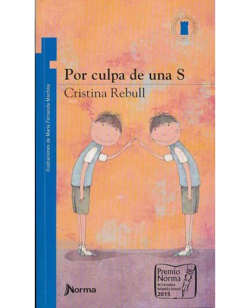 Por culpa de una S / All Because of an S (Paperback) (Cristina Rebull) - image 1 of 1