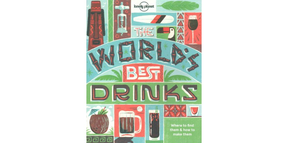 Lonely Planet World's Best Drinks (Paperback)