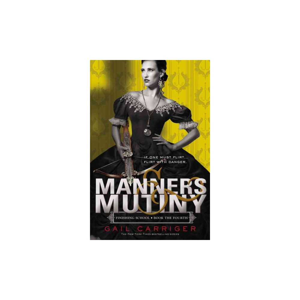 Manners & Mutiny (Reprint) (Paperback) (Gail Carriger)