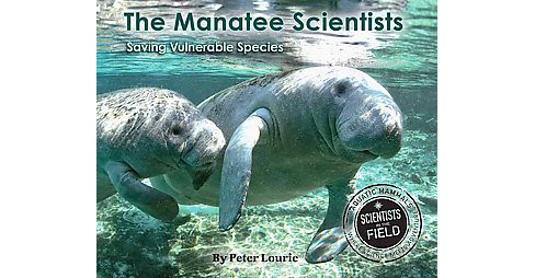 Manatee Scientists : Saving Vulnerable Species (Reprint) (Paperback) (Peter Lourie) - image 1 of 1