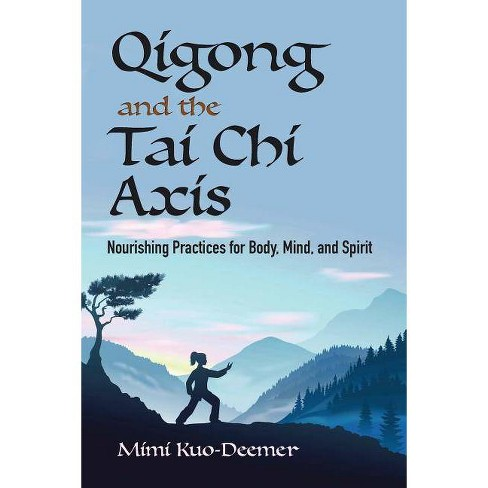 Qigong and the Tai Chi Axis - by  Mimi Kuo-Deemer (Paperback) - image 1 of 1