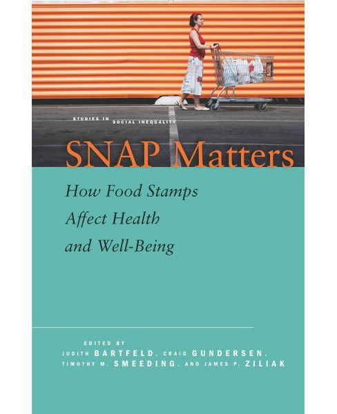 Snap Matters : How Food Stamps Affect Health and Well-being (Paperback) - image 1 of 1