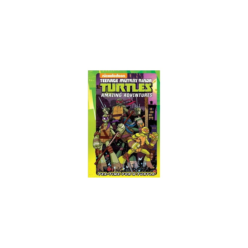 Teenage Mutant Ninja Turtles : Tea-Time for a Turtle (Hardcover) (Ian Flynn & Caleb Goellner)