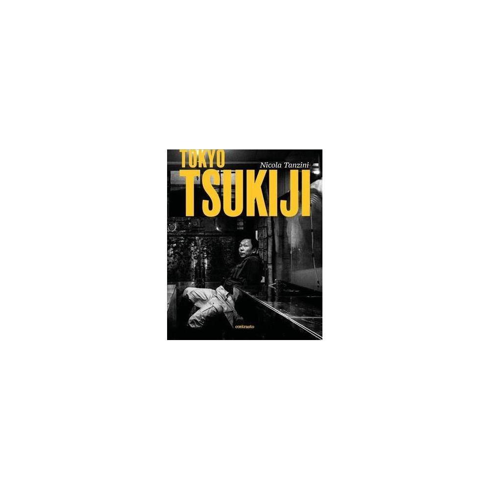 Tokyo : Tsukiji - by Tanzini Nicola (Hardcover)