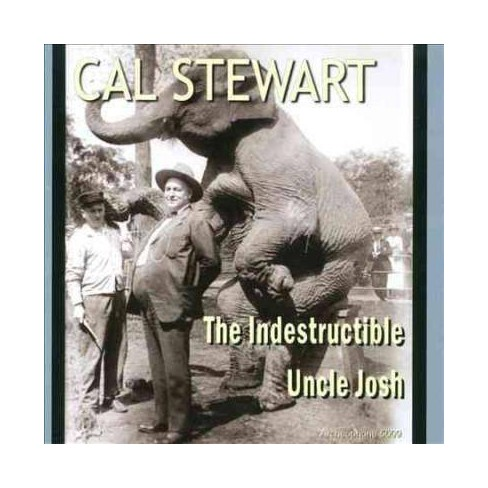 Cal Stewart - Indestructible Uncle Josh (CD) - image 1 of 1