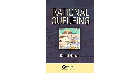 Rational Queueing (Hardcover) (Refael Hassin) - image 1 of 1