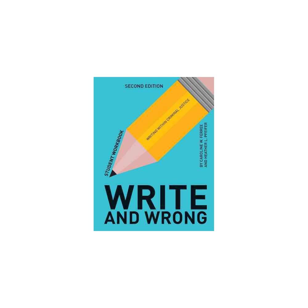 Write & Wrong : Writing Within Criminal Justice (Paperback) (Caroline W. Ferree & Heather L. Pfeifer)
