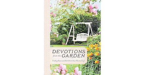 Devotions from the Garden : Finding Peace and Rest in Your Hurried Life (Hardcover) (Miriam Drennan) - image 1 of 1