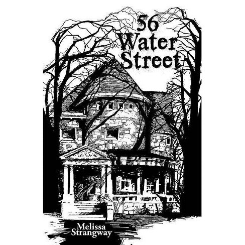 56 Water Street - by  Melissa Strangway (Paperback) - image 1 of 1