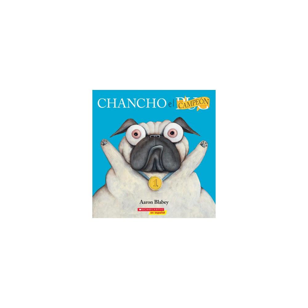 Chancho El Campe N Chancho El Pug By Aaron Blabey Paperback