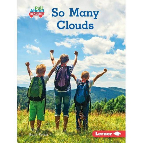 So Many Clouds - (Let's Look at Weather (Pull Ahead Readers -- Nonfiction)) by  Katie Peters (Hardcover) - image 1 of 1