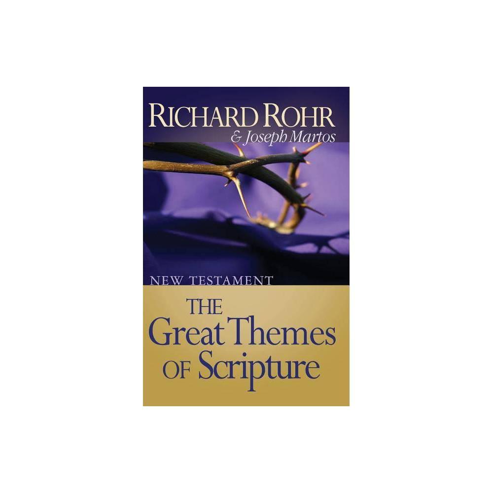 Great Themes Of Scripture Great Themes Of Scripture Series By Richard Rohr Joseph Martos Paperback