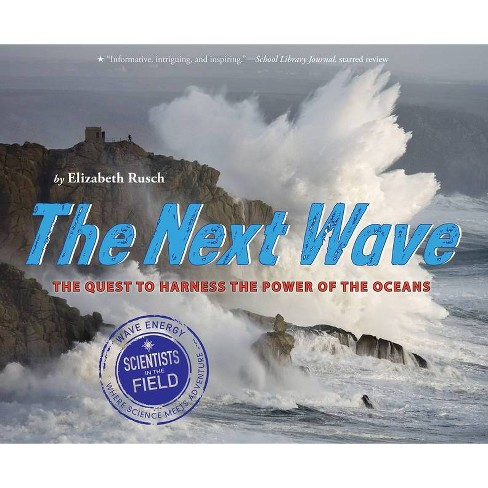 The Next Wave - (Scientists in the Field (Paperback)) by  Elizabeth Rusch (Paperback) - image 1 of 1
