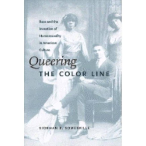 Queering the Color Line - (Series Q) by  Siobhan B Somerville (Paperback) - image 1 of 1