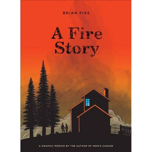 A Fire Story - by  Brian Fies (Hardcover) - image 1 of 1