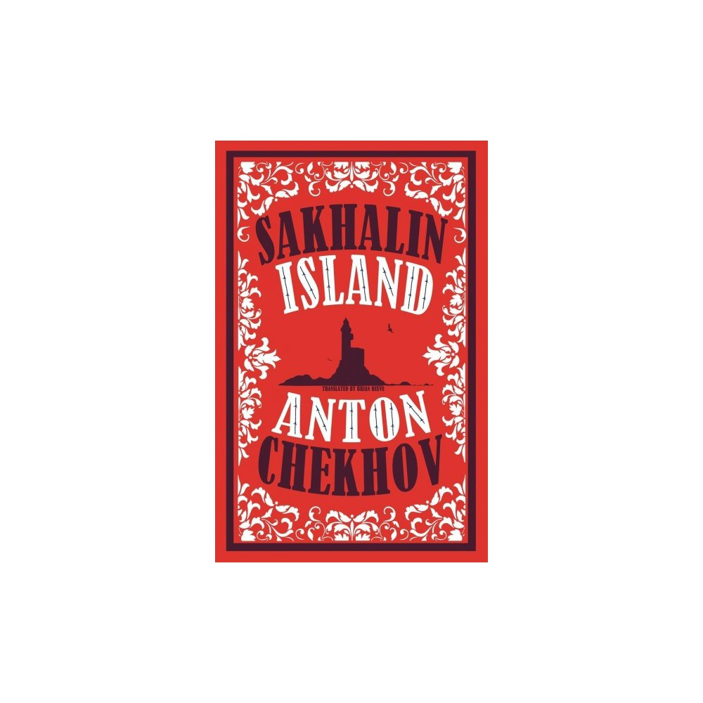 Sakhalin Island - by Anton Chekhov (Paperback)