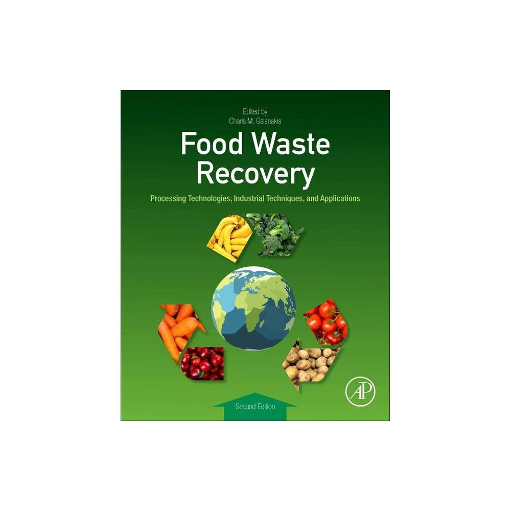 Food Waste Recovery 2nd Edition By Charis M Galanakis Paperback