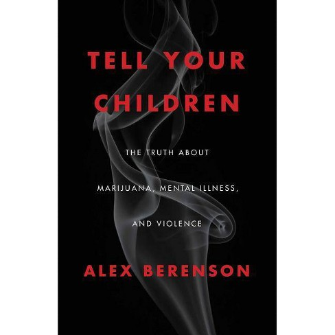 Tell Your Children - by  Alex Berenson (Hardcover) - image 1 of 1