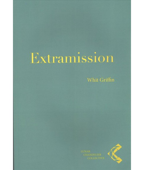 Extramission (Paperback) (Whit Griffin) - image 1 of 1
