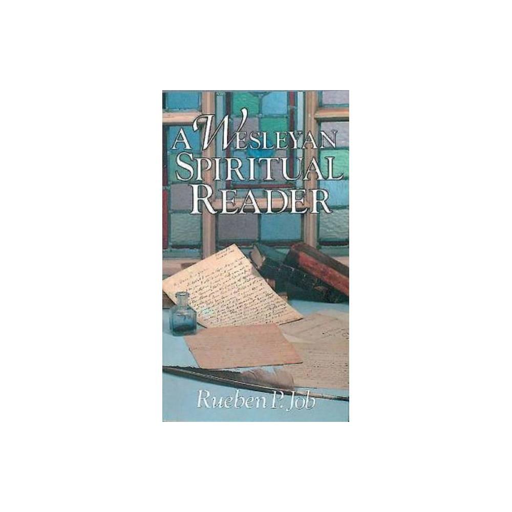 A Wesleyan Spiritual Reader By Rueben P Job Paperback