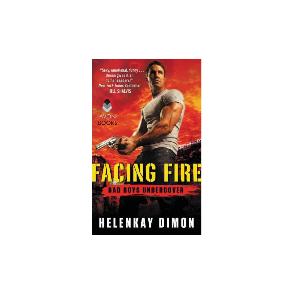 Facing Fire ( Bad Boys Undercover) (Paperback)