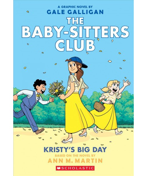 Baby-Stters Club Graphix 6 : Kristy's Big Day, Full-Color Edition -  by Ann M. Martin (Paperback) - image 1 of 1