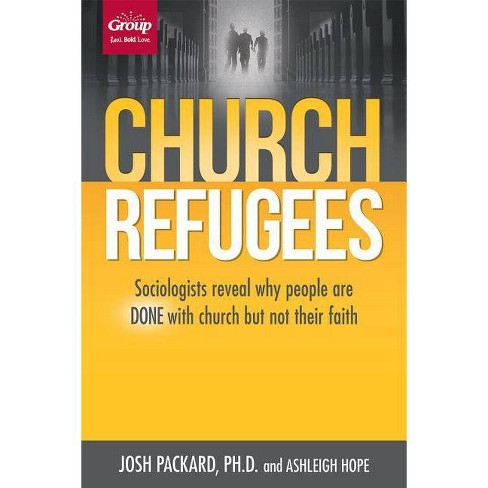 Church Refugees - by  Josh Packard & Ashleigh Hope (Paperback) - image 1 of 1