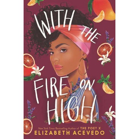 With the Fire on High -  by Elizabeth Acevedo (Hardcover) - image 1 of 1