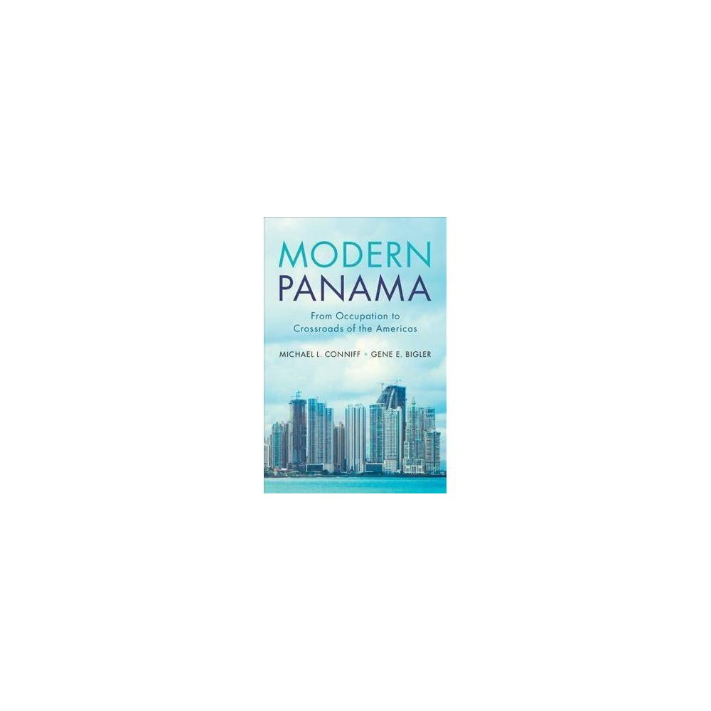 Modern Panama - by Michael L. Conniff (Hardcover)