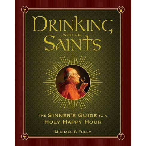 Drinking with the Saints - by  Michael P Foley (Hardcover) - image 1 of 1