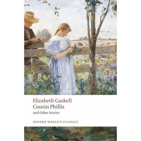 Cousin Phillis and Other Stories - (Oxford World's Classics (Paperback)) by  Elizabeth Cleghorn Gaskell - image 1 of 1