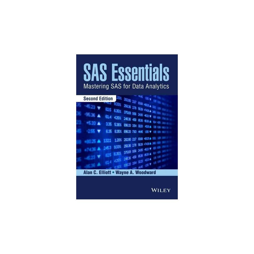 Sas Essentials : Mastering Sas for Data Analytics (Paperback) (Alan C. Elliott)