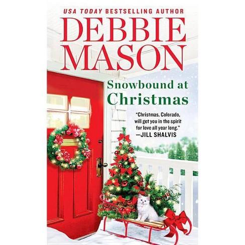 Snowbound at Christmas - (Christmas, Colorado) by Debbie Mason (Paperback) - image 1 of 1