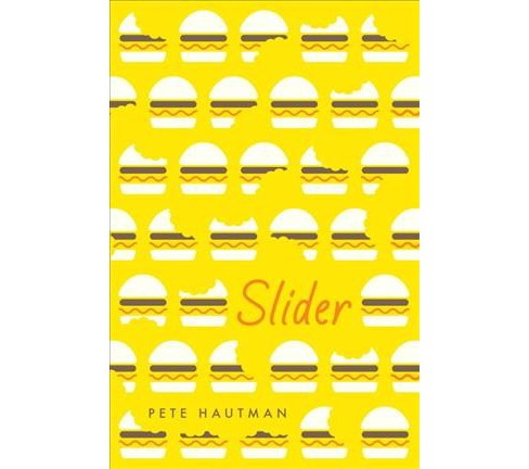 Slider -  by Pete Hautman (Hardcover) - image 1 of 1